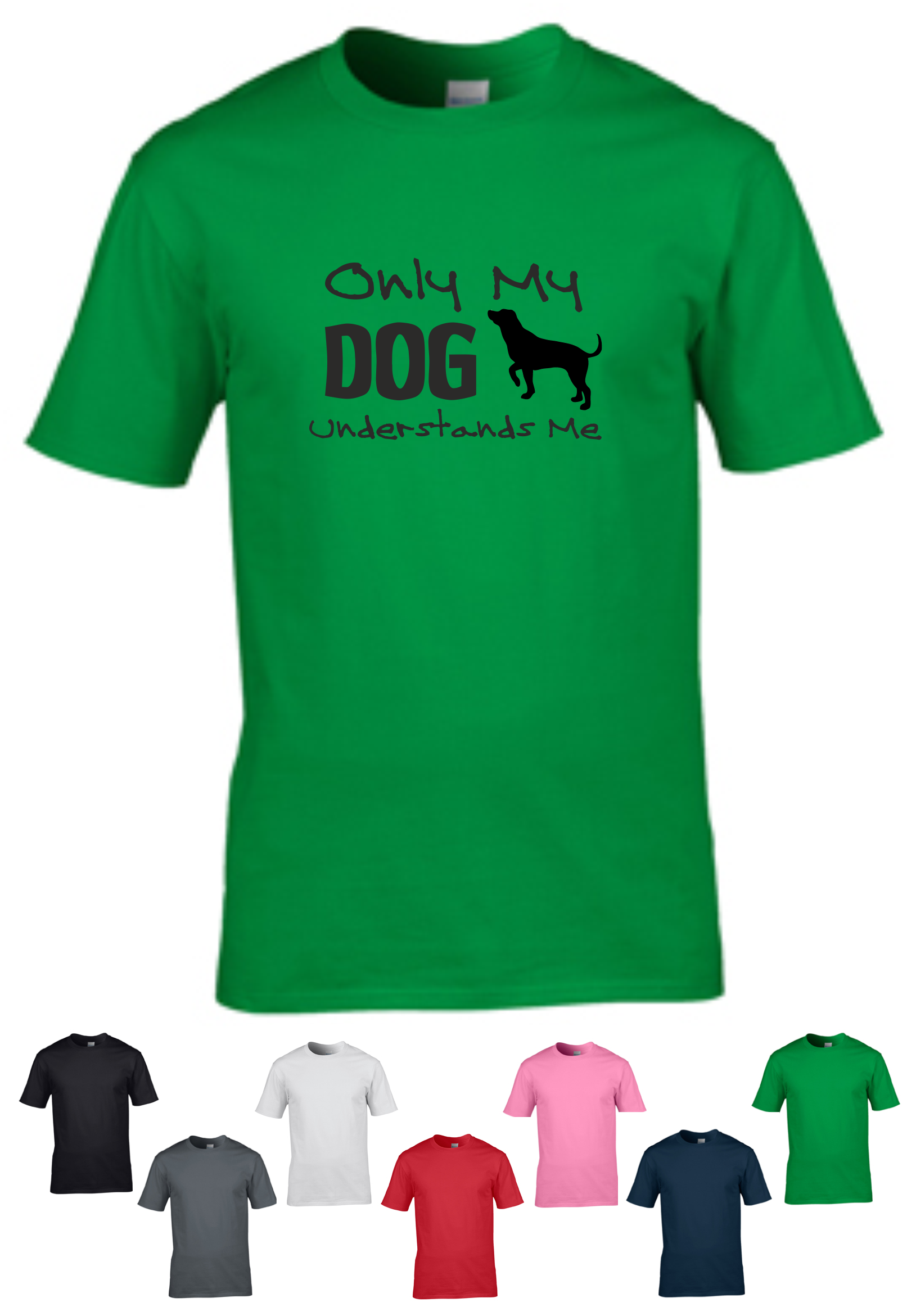 T Shirt - Only My Dog